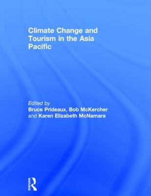 Climate Change and Tourism in the Asia Pacific (Hardback)