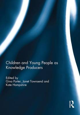 Children and Young People as Knowledge Producers (Hardback)