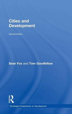 Cities and Development - Routledge Perspectives on Development (Hardback)