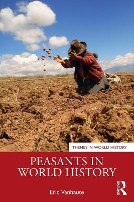 Peasants in World History - Themes in World History (Paperback)