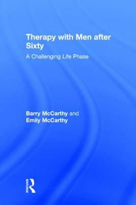 Therapy with Men after Sixty: A Challenging Life Phase (Hardback)
