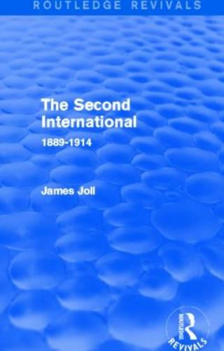 The Second International: 1889-1914 - Routledge Revivals (Hardback)