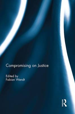 Compromising on Justice (Hardback)