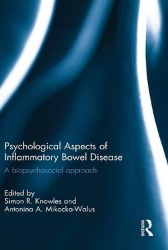 Psychological Aspects of Inflammatory Bowel Disease: A biopsychosocial approach (Hardback)