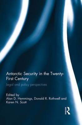 Antarctic Security in the Twenty-First Century: Legal and Policy Perspectives (Paperback)