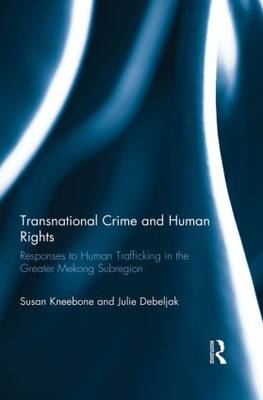 Transnational Crime and Human Rights: Responses to Human Trafficking in the Greater Mekong Subregion (Paperback)