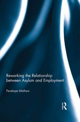 Reworking the Relationship between Asylum and Employment (Paperback)