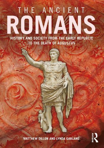 The Ancient Romans: A Social and Political History from the Early Republic to the Death of Augustus (Paperback)