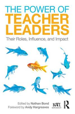 The Power of Teacher Leaders: Their Roles, Influence, and Impact - Kappa Delta Pi Co-Publications (Paperback)