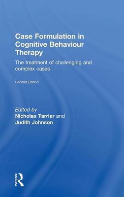 Case Formulation in Cognitive Behaviour Therapy: The Treatment of Challenging and Complex Cases (Hardback)