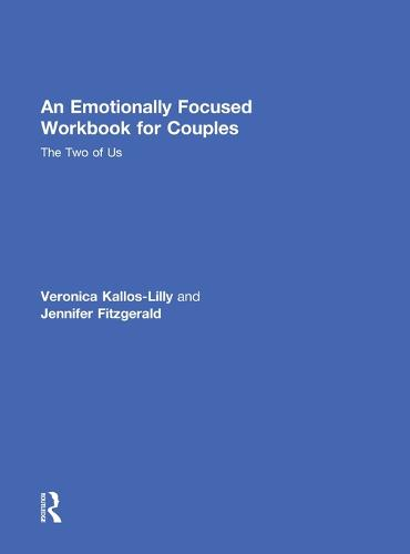 An Emotionally Focused Workbook for Couples: The Two of Us (Hardback)