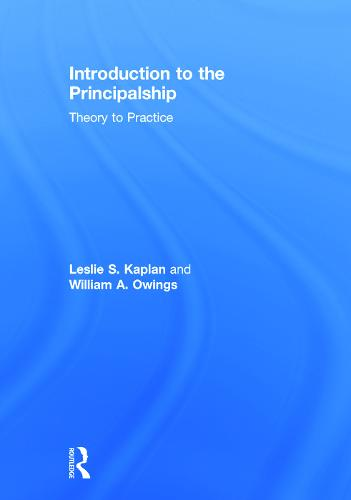 Introduction to the Principalship: Theory to Practice (Hardback)