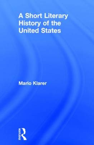 A Short Literary History of the United States (Hardback)