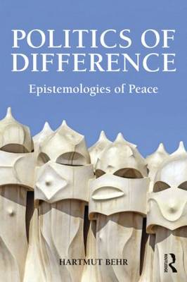 Politics of Difference: Epistemologies of Peace (Hardback)