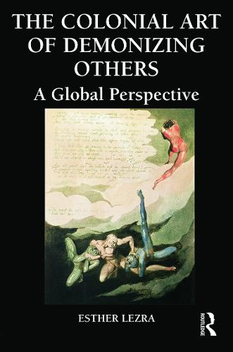 The Colonial Art of Demonizing Others: A Global Perspective (Hardback)