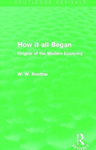 How it all Began: Origins of the Modern Economy - Routledge Revivals (Hardback)