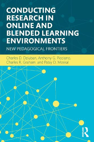 Conducting Research in Online and Blended Learning Environments: New Pedagogical Frontiers (Paperback)