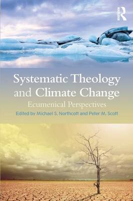 Systematic Theology and Climate Change: Ecumenical Perspectives (Paperback)