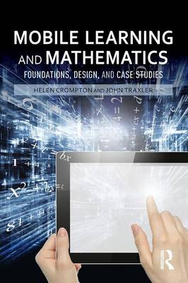 Mobile Learning and Mathematics: Foundations, Design, and Case Studies (Paperback)