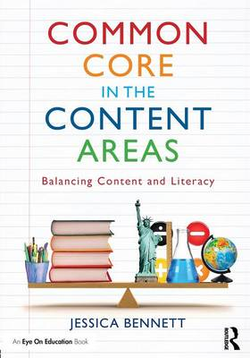 Common Core in the Content Areas: Balancing Content and Literacy (Paperback)