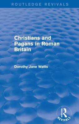 Christians and Pagans in Roman Britain (Paperback)