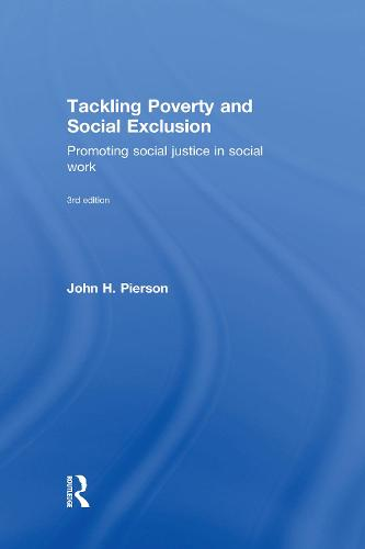 Tackling Poverty and Social Exclusion: Promoting Social Justice in Social Work (Hardback)