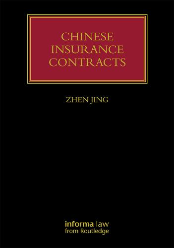 Chinese Insurance Contracts: Law and Practice - Lloyd's Insurance Law Library (Hardback)