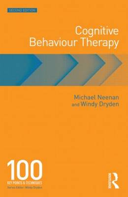 Cognitive Behaviour Therapy: 100 Key Points and Techniques - 100 Key Points (Paperback)