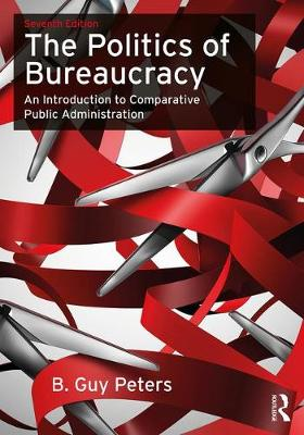 The Politics of Bureaucracy: An Introduction to Comparative Public Administration (Paperback)