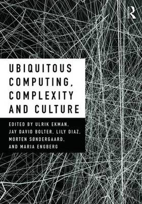 Ubiquitous Computing, Complexity and Culture (Hardback)