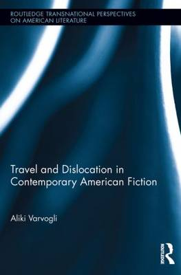 Travel and Dislocation in Contemporary American Fiction (Paperback)