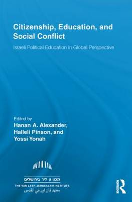 Citizenship, Education and Social Conflict: Israeli Political Education in Global Perspective - Routledge Research in Education (Paperback)