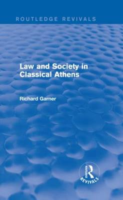 Law and Society in Classical Athens - Routledge Revivals (Hardback)