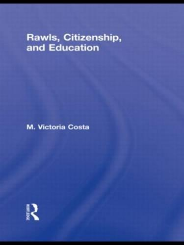 Rawls, Citizenship, and Education - Routledge Studies in Contemporary Philosophy 21 (Paperback)