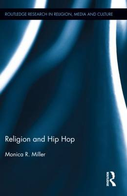 Religion and Hip Hop - Routledge Research in Religion, Media and Culture (Paperback)