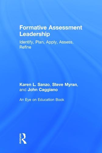 Formative Assessment Leadership: Identify, Plan, Apply, Assess, Refine (Hardback)