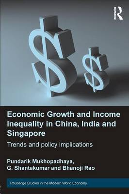 Economic Growth and Income Inequality in China, India and Singapore: Trends and Policy Implications (Paperback)