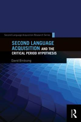 Second Language Acquisition and the Critical Period Hypothesis - Second Language Acquisition Research Series (Paperback)