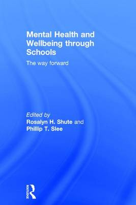 Mental Health and Wellbeing through Schools: The Way Forward (Hardback)