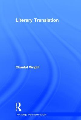 Literary Translation - Routledge Translation Guides (Hardback)
