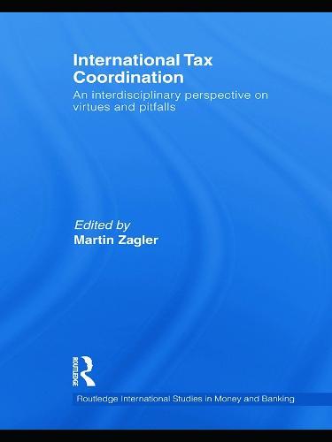 International Tax Coordination: An Interdisciplinary Perspective on Virtues and Pitfalls (Paperback)