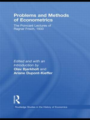 Problems and Methods of Econometrics: The Poincare Lectures of Ragnar Frisch 1933 (Paperback)