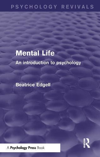 Mental Life (Psychology Revivals): An Introduction to Psychology - Psychology Revivals (Hardback)