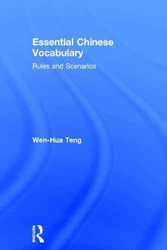 Essential Chinese Vocabulary: Rules and Scenarios (Hardback)