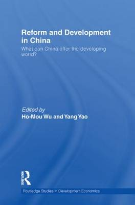 Reform and Development in China: What Can China Offer the Developing World (Paperback)