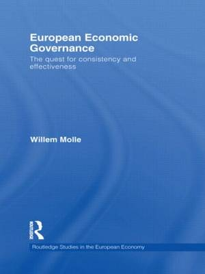 European Economic Governance: The quest for consistency and effectiveness - Routledge Studies in the European Economy (Paperback)