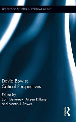 David Bowie: Critical Perspectives - Routledge Studies in Popular Music (Hardback)