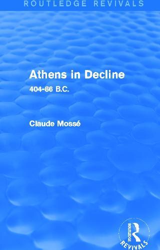 Athens in Decline: 404-86 B.C. - Routledge Revivals (Hardback)