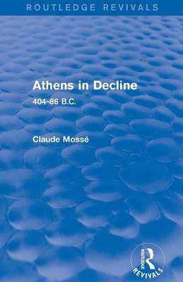 Athens in Decline: 404-86 B.C. - Routledge Revivals (Paperback)