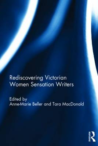 Rediscovering Victorian Women Sensation Writers (Hardback)
